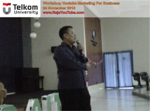 Workshop Youtube Marketing, Telkom University, Bulan Sain dan Teknologi, Pembicara Youtube Marketing, http://rajayoutube.com/, 081321128490, Ayatullah Fahd